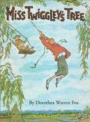 Miss Twiggley s Tree