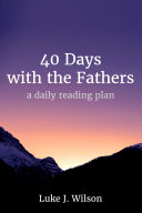 40 Days with the Fathers  Revised Edition