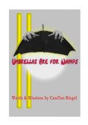 Umbrellas are for Whimp