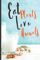 Blank Vegan Recipe Book  Eat Plants Love Animals