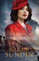 The Land Beneath Us (Sunrise at Normandy Book #3) Book