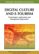 Digital Culture and E Tourism  Technologies  Applications and Management Approaches