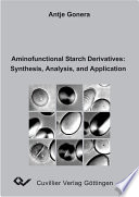 Aminofunctional Starch Derivatives: Synthesis, Analysis, and Application