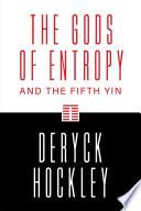 The Gods of Entropy Book