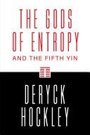 The Gods of Entropy