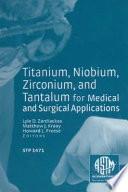Titanium  Niobium  Zirconium  and Tantalum for Medical and Surgical Applications
