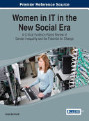 Women in IT in the New Social Era  A Critical Evidence Based Review of Gender Inequality and the Potential for Change