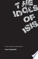 The Idols of ISIS