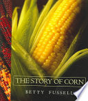 """The Story of Corn"" by Betty Harper Fussell"