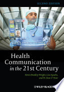 """Health Communication in the 21st Century"" by Kevin B. Wright, Lisa Sparks, H. Dan O'Hair"