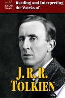 Reading and Interpreting the Works of J R R  Tolkien