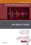 His Bundle Pacing, An Issue of Cardiac Electrophysiology Clinics