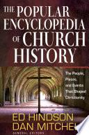 The Popular Encyclopedia of Church History