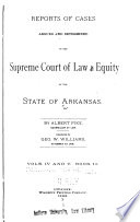Reports of Cases Argued and Determined in the Supreme Court of Law and Equity of the State of Arkansas