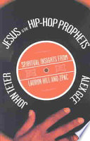 Jesus and the Hip-hop Prophets  : Spiritual Insights from Lauryn Hill and Tupac Shakur