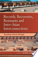 Records  Recoveries  Remnants and Inter Asian Interconnections