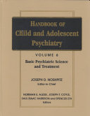 Handbook of Child and Adolescent Psychiatry  Basic Psychiatric Science and Treatment