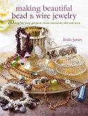 Making Beautiful Bead   Wire Jewelry