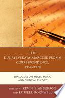 The Dunayevskaya Marcuse Fromm Correspondence  1954   1978
