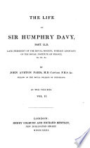 The Life of Sir Humphry Davy, Bart. LL.D., Late President of the Royal Society, Foreign Associate of the Royal Institute of France, &c. &c. &c  , Volume 2