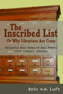 The Inscribed List  or  Why Librarians Are Crazy