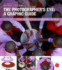 The Photographer's Eye: Graphic Guide
