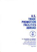 U S  Trade Promotion Facilities Abroad