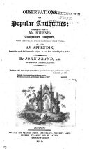 Observations on popular antiquities: including the whole of ...