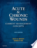 """Acute and Chronic Wounds E-Book"" by Ruth Bryant, Denise Nix"