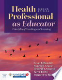 """Health Professional as Educator"" by Susan B. Bastable, Deborah Sopczyk, Pamela Gramet, Karen Jacobs"