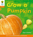 Oxford Reading Tree: Stage 6: Floppy's Phonics Non-Fiction: Grow a Pumpkin
