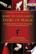 John Mulholland s Story of Magic