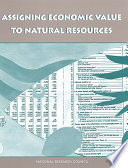 Assigning Economic Value To Natural Resources
