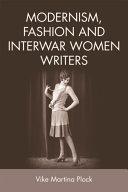 Modernism  Fashion and Interwar Women Writers