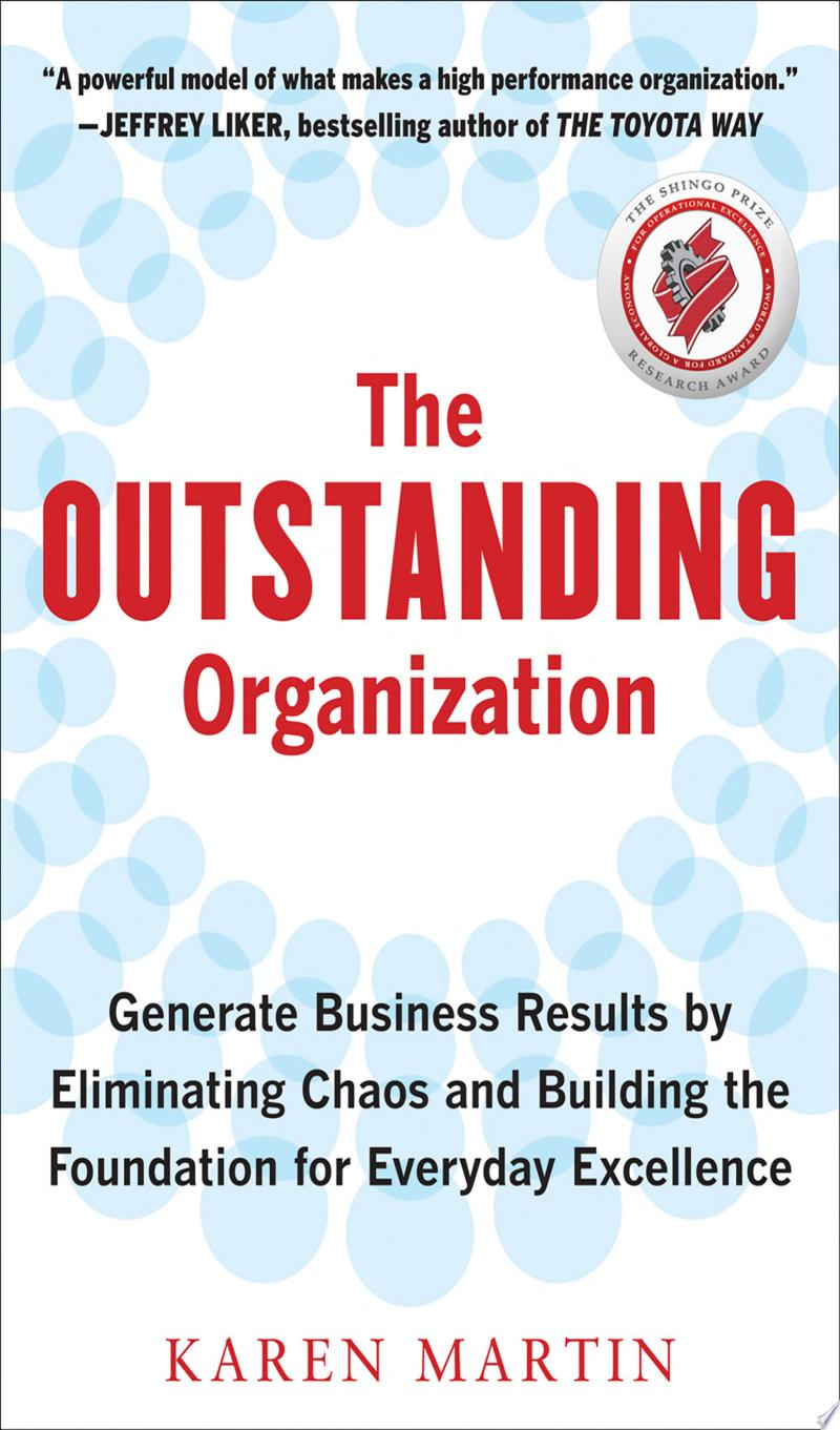 The Outstanding Organization: Generate Business Results by Eliminating Chaos and Building the Foundation for Everyday Excellence banner backdrop