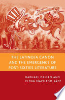The Latino A Canon And The Emergence Of Post Sixties Literature