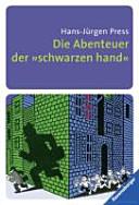 """Die Abenteuer der """"Schwarzen Hand"""" : rätselhafte Detektivgeschichten zum Mitraten"""