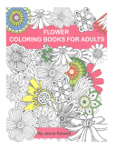 Adult Coloring Book   Flower Design Coloring Book