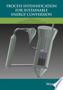 Process Intensification for Sustainable Energy Conversion Book