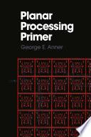 Planar Processing Primer Book