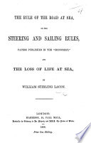 The Rule of the Road at Sea  Or the Steering and Sailing Rules  Papers Published in the    Economist     and the Loss of Life at Sea