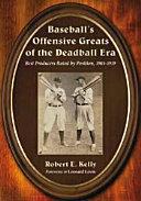 BaseballÕs Offensive Greats of the Deadball Era Pdf/ePub eBook