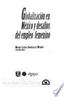 Globalización en México y desafíos del empleo femenino