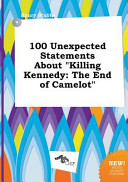 100 Unexpected Statements about Killing Kennedy Book PDF