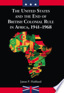 The United States and the End of British Colonial Rule in Africa, 1941Ð1968