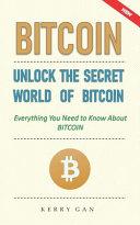 Bitcoin  Unlock the Secret World of Bitcoin