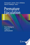 """""""Premature Ejaculation: From Etiology to Diagnosis and Treatment"""" by Emmanuele A. Jannini, Chris G. McMahon, Marcel D. Waldinger"""