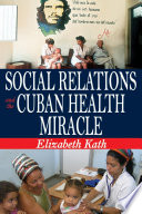 Social Relations and the Cuban Health Miracle
