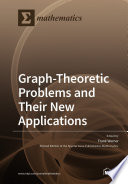 Graph Theoretic Problems and Their New Applications Book