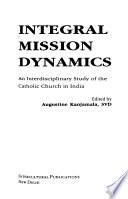 Integral Mission Dynamics